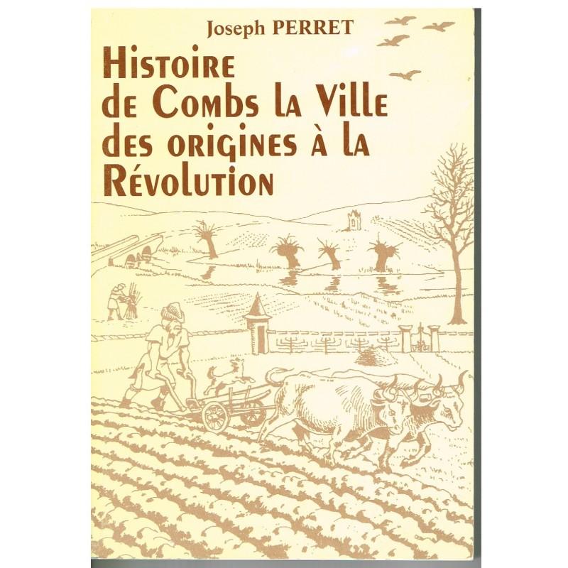 LIVRE - HISTOIRE DE COMBS LA VILLE DES ORIGINES A LA REVOLUTION