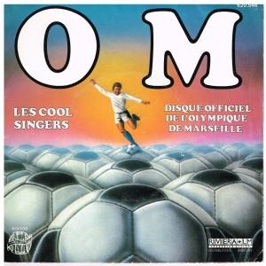 DISQUE 45 TOURS - DISQUE OFFICIEL DE L'OLYMPIQUE DE MARSEILLE - LES COOL SINGERS