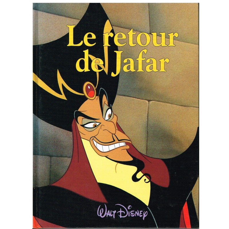 LIVRE - LE RETOUR DE JAFAR - WALT DISNEY