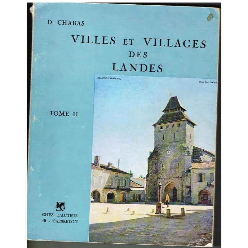 LIVRE - VILLES ET VILLAGES DES LANDES T II - D. CHABAS