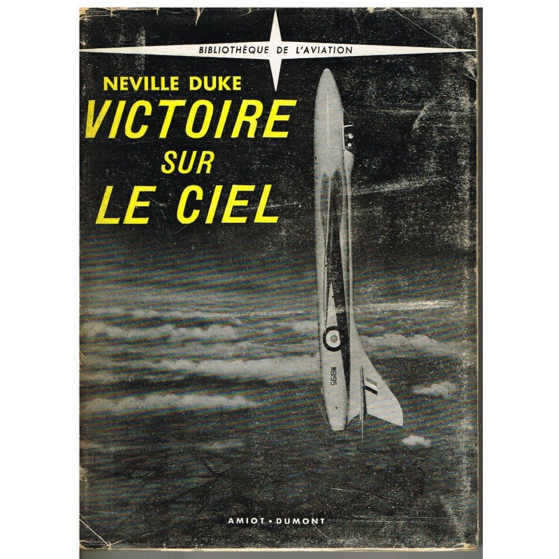 LIVRE - VICTOIRE SUR LE CIEL - NEVILLE DUKE