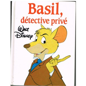 LIVRE - BASIL, DETECTIVE PRIVE - WALT DISNEY