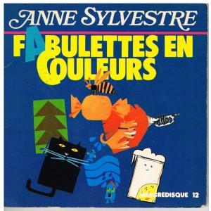 LIVRE-DISQUE 45 TOURS ANNE SYLVESTRE - FABULETTES EN COULEURS