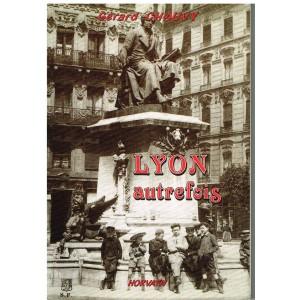 LIVRE - LYON AUTREFOIS - GERARD CHAUVY