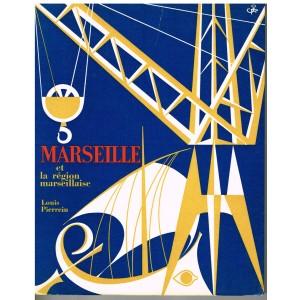 LIVRE - MARSEILLE ET LA REGION MARSEILLAISE - LOUIS PIERREIN