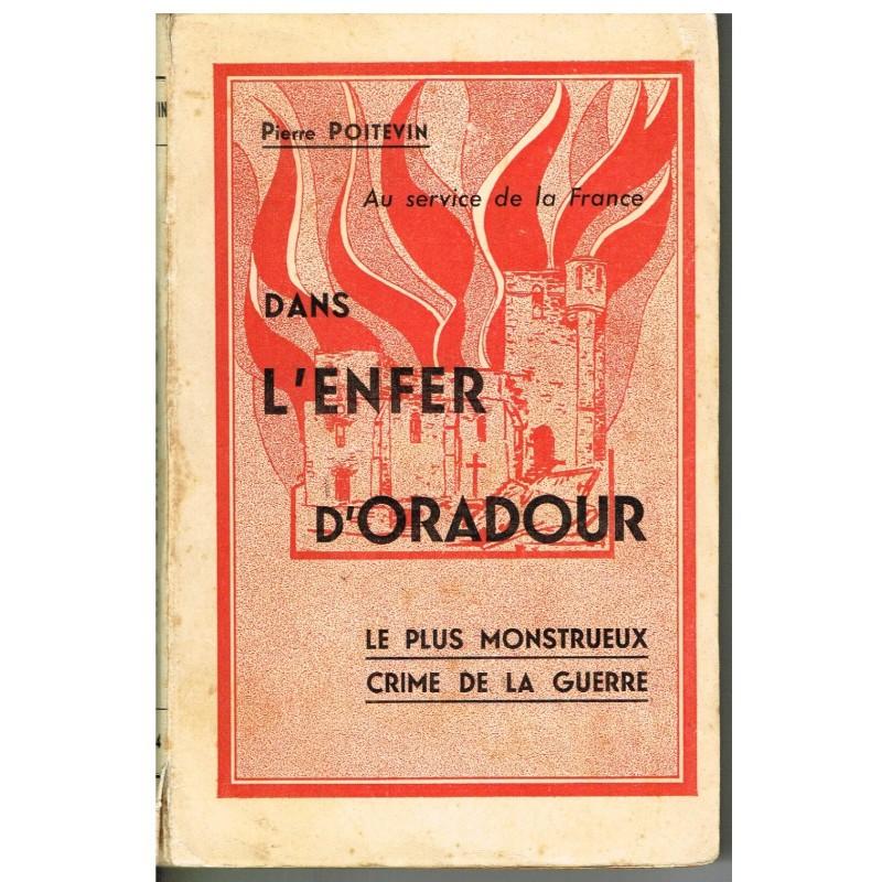 LIVRE - DANS L'ENFER D'ORADOUR - PIERRE POITEVIN