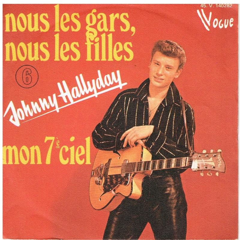 DISQUE 45 TOURS 17 cm N° 6 - JOHNNY HALLYDAY - NOUS LES GARS, NOUS LES FILLES - MON 7ème CIEL