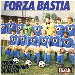 DISQUE 45 TOURS 17 cm SP  FORZA BASTIA - L'EQUIPE ET LES FURIANIS DE BASTIA