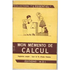 LIVRET MON MEMENTO DE CALCUL - PROGRAMME COMPLET - COURS DE FIN D'ETUDES PRIMAIRES