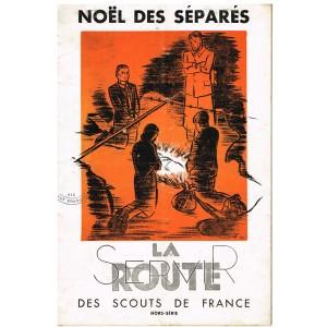 REVUE SCOUTISME -  LA ROUTE DES SCOUTS DE FRANCE - HORS  SERIE - NOËL DES SEPARES