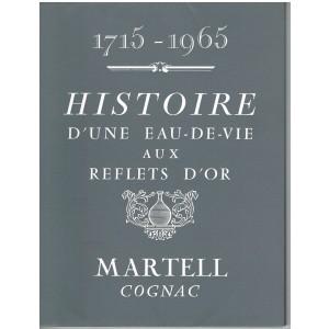 LIVRE  - HISTOIRE D'UNE EAU-DE-VIE AUX REFLETS D'OR - MARTELL COGNAC