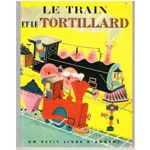 LIVRE - LE TRAIN ET LE TORTILLARD