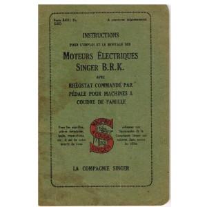 NOTICE D'INSTRUCTIONS POUR  L'EMPLOI ET LE MONTAGE  DES MOTEURS ELECTRIQUES SINGER B.R.K. DE MACHINE A COUDRE