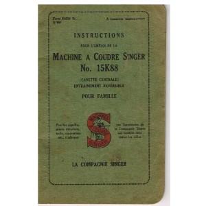 NOTICE D'INSTRUCTIONS POUR L'EMPLOI DE LA MACHINE A COUDRE SINGER N° 15K88