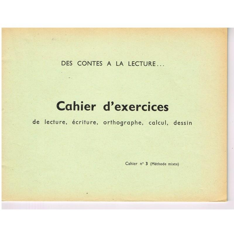CAHIER D'EXERCICES N° 3 -  DES CONTES A LA LECTURE