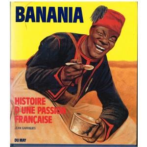 LIVRE : BANANIA - HISTOIRE D'UNE PASSION FRANCAISE