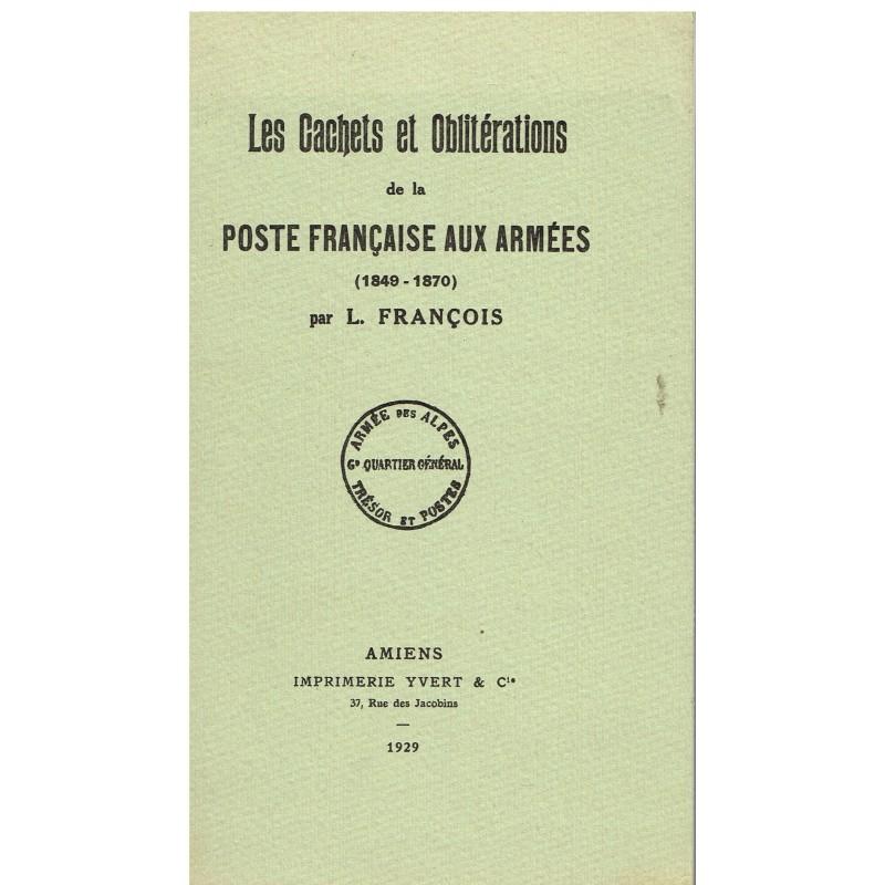 LIVRE : LES CACHETS ET OBLITERATIONS DE LA POSTE FRANCAISE AUX ARMEES 1849-1870
