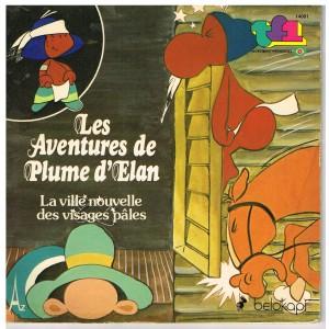 LIVRE-DISQUE 45 TOURS LES AVENTURES DE PLUME D'ELAN - LA VILLE NOUVELLE DES VISAGES PÂLES