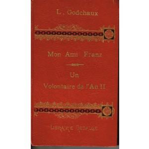 LIVRE ANCIEN : MON AMI FRANZ - UN VOLONTAIRE DE L'AN II