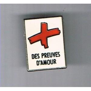 PIN'S CROIX ROUGE - DES PREUVES D'AMOUR