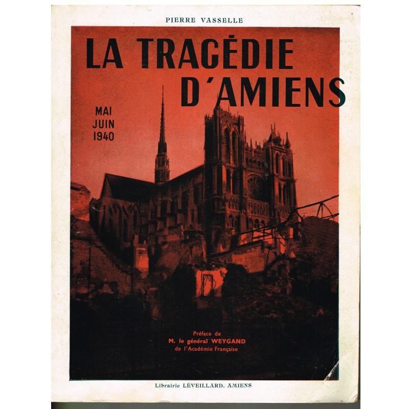 LIVRE - LA TRAGEDIE D'AMIENS - MAI - JUIN 1940