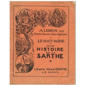 LIVRE - LE HAUT MAINE - PETITE HISTOIRE DE LA SARTHE