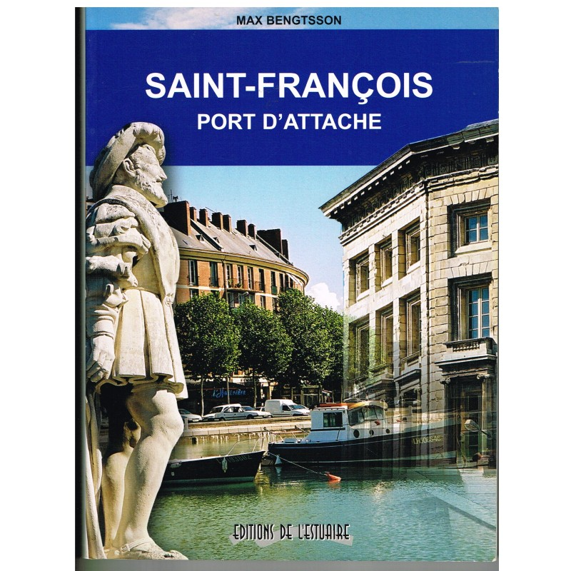 LIVRE - SAINT FRANCOIS - PORT D'ATTACHE - MAX BENGTSSON