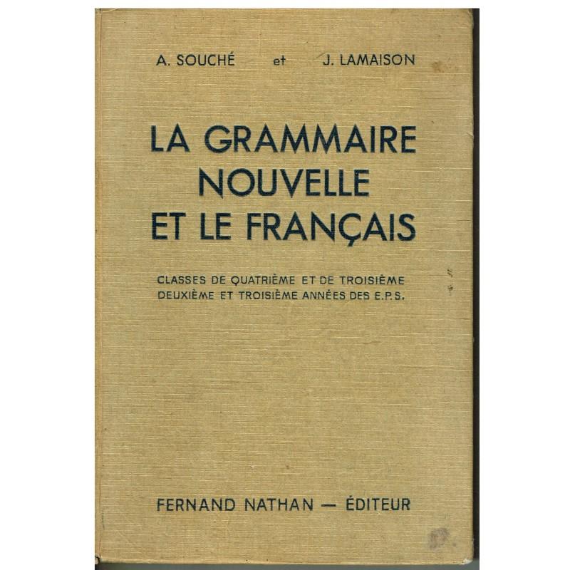 LIVRE SCOLAIRE - LA GRAMMAIRE NOUVELLE ET LE FRANCAIS - 1940