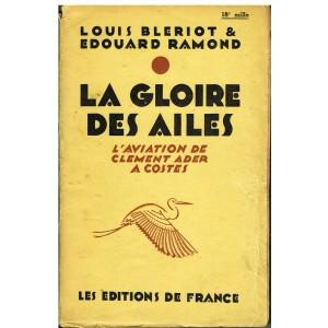 LIVRE - LA GLOIRE DES AILES - L'AVIATION DE CLEMENT ADER A COSTES
