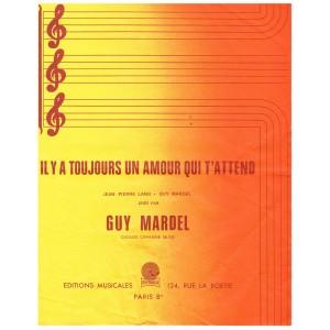 PARTITION DE GUY MARDEL - IL Y A TOUJOURS UN AMOUR QUI T'ATTEND