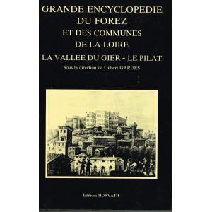 GRANDE ENCYCLOPEDIE DU FOREZ ET DES COMMUNES DE LA LOIRE - LA VALLEE DU GIER - LE PILAT