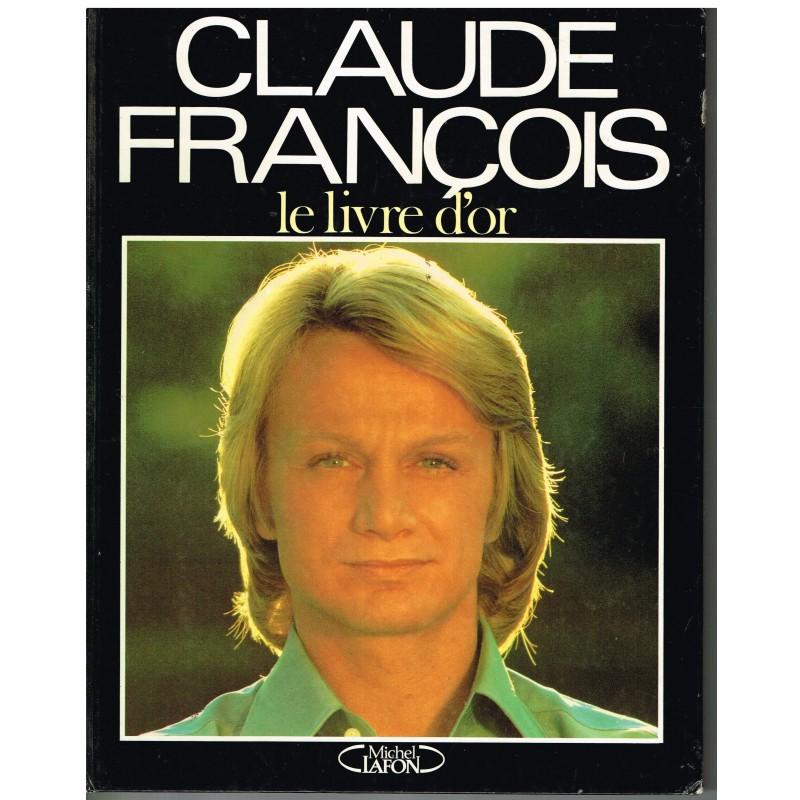 LIVRE CLAUDE FRANCOIS - LE LIVRE D'OR