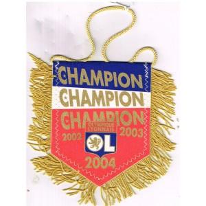 FANION OLYMPIQUE LYONNAIS - CHAMPION 2002 - 2003 - 2004