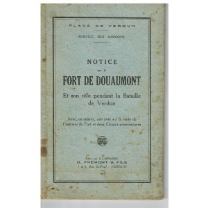 NOTICE SUR LE FORT DE DOUAUMONT ET SON RÔLE PENDANT LA BATAILLE DE VERDUN