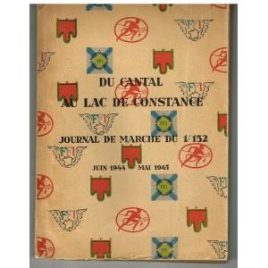 DU CANTAL AU LAC DE CONSTANCE - JOURNAL DE MARCHE DU 1/152 - JUIN 1944 - MAI 1945.