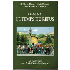 LIVRE - LE TEMPS DU REFUS - 1940-1945 - La Résistance dans le Guillestrois/Queyras