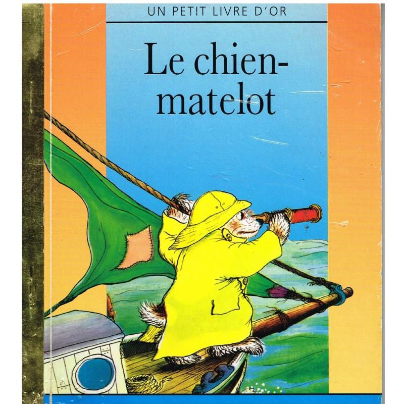 LIVRE - LE CHIEN MATELOT