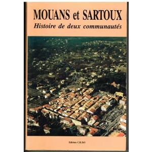 LIVRE - MOUANS ET SARTOUX - HISTOIRE DE DEUX COMMUNAUTES