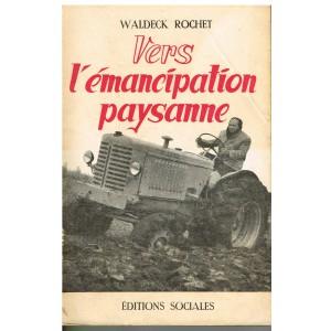 LIVRE - VERS L'EMANCIPATION PAYSANNE. WALDECK-ROCHET