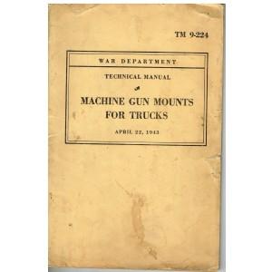 MANUEL TECHNIQUE - MACHINE GUN MOUNTS FOR TRUCKS - WAR DEPARTMENT 1943