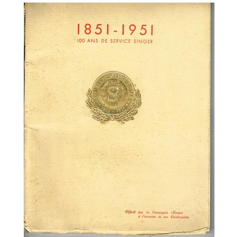 LIVRE 1851-1951 - 100 ANS DE SERVICE SINGER