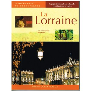 LIVRE - LA LORRAINE - ITINERAIRES DE DECOUVERTES