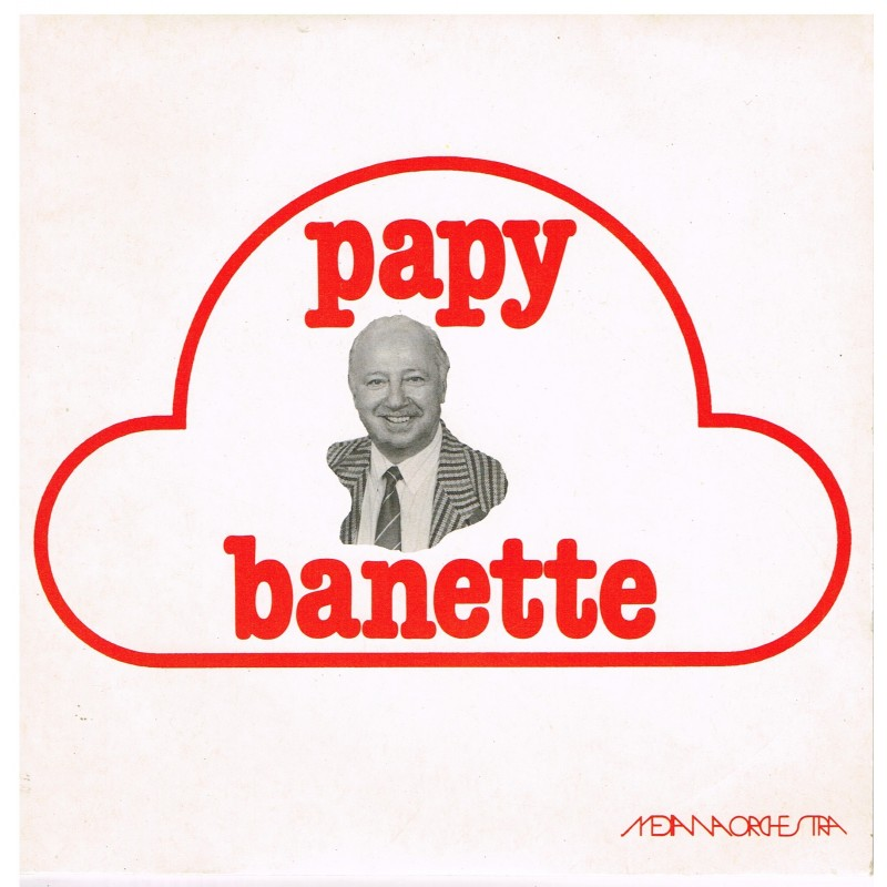 DISQUE 45 TOURS PUBLICITAIRE PAPY BANETTE.