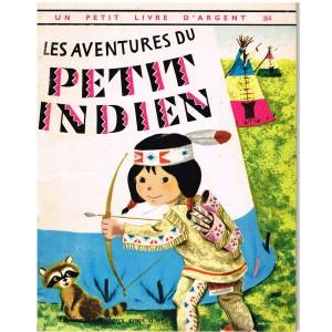 LIVRE - LES AVENTURES DU PETIT INDIEN  - UN PETIT LIVRE D'ARGENT