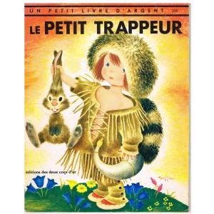 LIVRE - LE PETIT TRAPPEUR - UN PETIT LIVRE D'ARGENT
