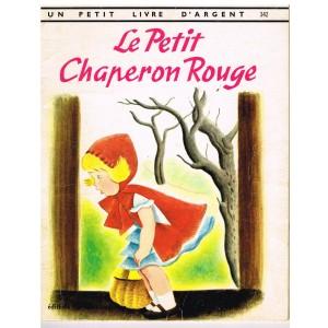 LIVRE - LE PETIT CHAPERON ROUGE - UN PETIT LIVRE D'ARGENT